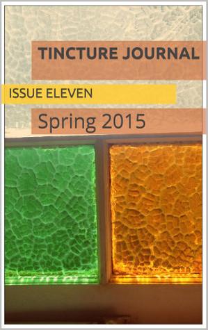 Tincture Journal, Issue Eleven, Spring 2015