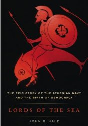 Lords of the Sea: The Epic Story of the Athenian Navy & the Birth of Democracy Pdf Book