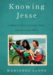 Knowing Jesse: A Mother's Story of Grief, Grace, and Everyday Bliss Pdf Book