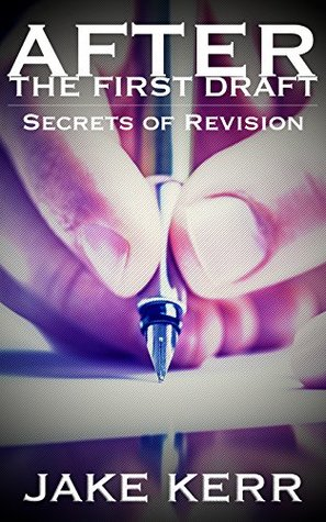 After the First Draft: Secrets of Revision