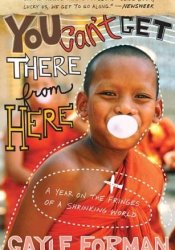 You Can't Get There from Here: A Year on the Fringes of a Shrinking World Pdf Book