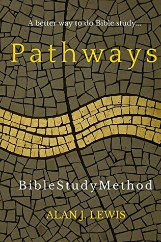 Pathways Bible Study Method: A better way to do Bible study...