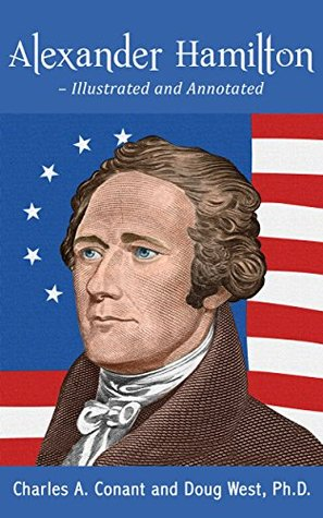 Alexander Hamilton - Illustrated and Annotated
