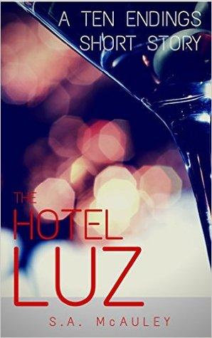 The Hotel Luz (A Ten Endings Short Story, #1)