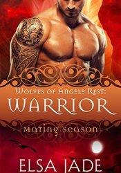 Warrior (Wolves of Angels Rest, #4) Pdf Book