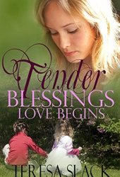 Love Begins (Tender Blessings #1)
