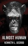 Almost Human by Kenneth L. Decroo