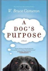 A Dog's Purpose (A Dog's Purpose, #1) Pdf Book