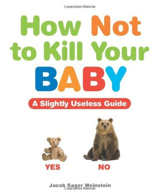 How Not to Kill Your Baby Book Cover