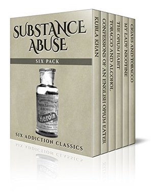 Substance Abuse Six Pack: Six Addiction Classics
