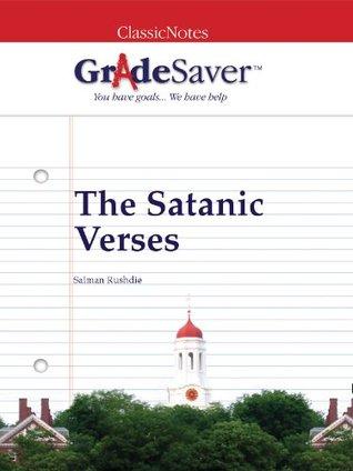GradeSaver (TM) ClassicNotes: The Satanic Verses