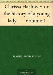 Clarissa Harlowe; or the history of a young lady - Volume 1 (of 9) Pdf Book