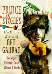 Prince of Stories: The Many Worlds of Neil Gaiman Pdf Book