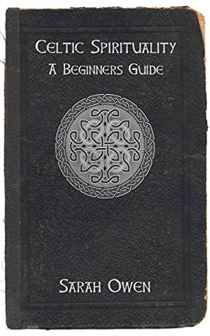 Celtic Spirituality: A Beginners Guide To Celtic Spirituality