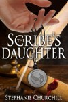 The Scribe's Daughter by Stephanie Churchill