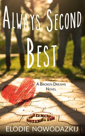 Always Second Best (Broken Dreams: Em & Nick #2)