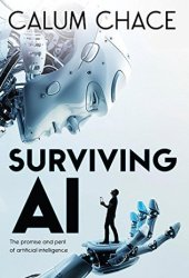 Surviving AI: The promise and peril of artificial intelligence Book Pdf
