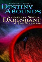 Destiny Abounds (Starlight Saga, #1)