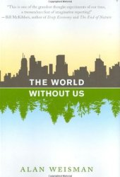 The World Without Us Pdf Book