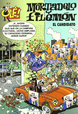 Mortadelo y Filemón: el candidato (Olé: Mortadelo y Filemón, #9)