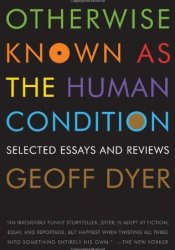 Otherwise Known as the Human Condition: Selected Essays and Reviews Pdf Book