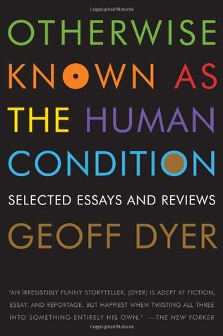 Otherwise Known as the Human Condition: Selected Essays and Reviews