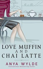 Book Review: Anya Wylde's Love Muffin and Chai Latte