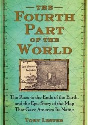 The Fourth Part of the World: The Race to the Ends of the Earth, and the Epic Story of the Map That Gave America Its Name Pdf Book