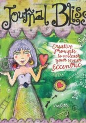 Journal Bliss: Creative Prompts to Unleash Your Inner Eccentric Pdf Book