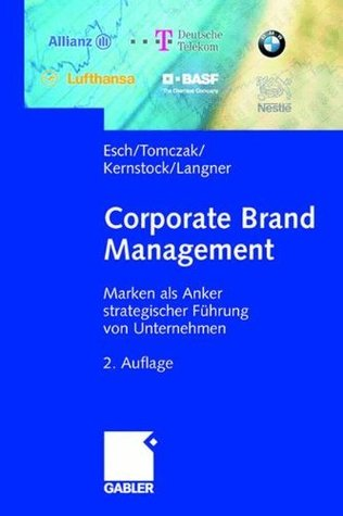 Corporate Brand Management: Marken als Anker strategischer Führung von Unternehmen