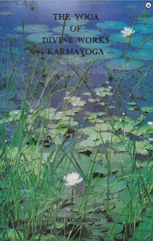 The Yoga of Divine Works - Karmayoga