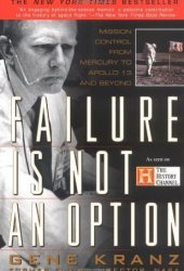 Failure is Not an Option: Mission Control From Mercury to Apollo 13 and Beyond Pdf Book