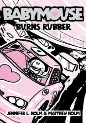Babymouse Burns Rubber (Babymouse, #12) Pdf Book