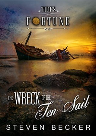 The Wreck of the Ten Sail (Tides of Fortune #2)