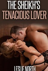 The Sheikh's Tenacious Lover (The Tazeem Twins, #1)