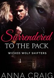 Surrendered To The Pack (Wicked Wolf Shifters, #1) Pdf Book