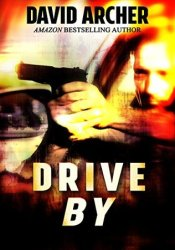 Drive By (The Frank & Ernest Files, #1) Book by David  Archer
