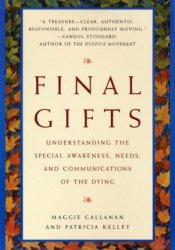 Final Gifts: Understanding the Special Awareness, Needs, and Communications of the Dying Pdf Book