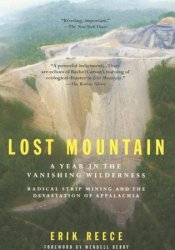 Lost Mountain: A Year in the Vanishing Wilderness Radical Strip Mining and the Devastation of Appalachia Pdf Book