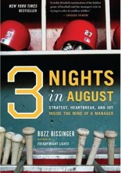 Three Nights in August: Strategy, Heartbreak, and Joy Inside the Mind of a Manager Pdf Book