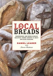 Local Breads: Sourdough and Whole-Grain Recipes from Europe's Best Artisan Bakers Pdf Book