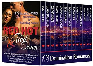 Red Hot and Tied Down (13 Hot and Spicy Erotic Romances featuring Billionaires, Policemen, Doctors, Cowboys, and Dominant Alpha Males) (Red Hot Boxed Sets)