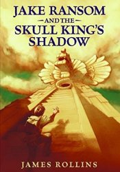 Jake Ransom and the Skull King's Shadow Pdf Book