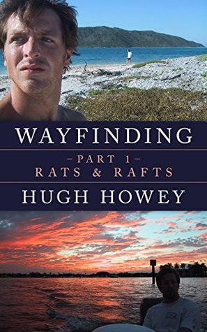 Wayfinding Part 1: Rats and Rafts