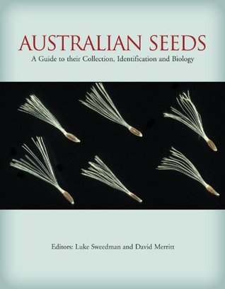 Australian Seeds: A Guide to Their Collection, Identification and Biology