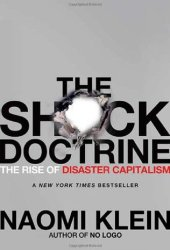 The Shock Doctrine: The Rise of Disaster Capitalism Pdf Book