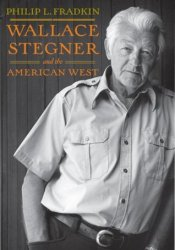 Wallace Stegner and the American West Pdf Book