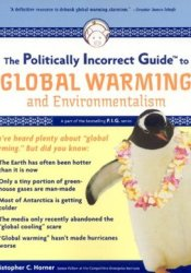 The Politically Incorrect Guide to Global Warming and Environmentalism Pdf Book