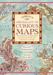 Vargic's Miscellany of Curious Maps Pdf Book
