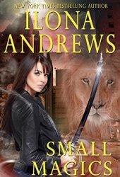 Small Magics (Kate Daniels #0.5; 5.3; 5.6 )